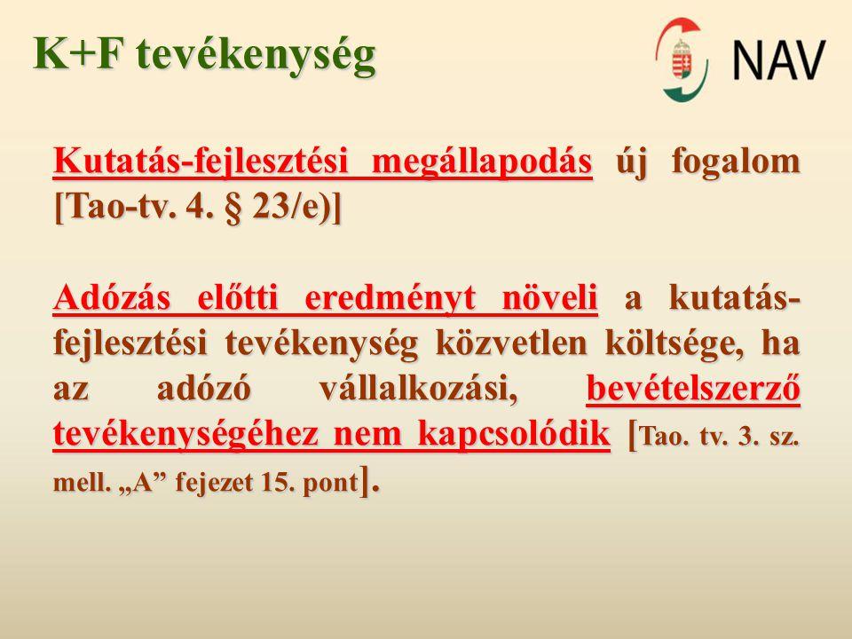 K+F tevékenység Kutatás-fejlesztési megállapodás új fogalom [Tao-tv. 4. § 23/e)]
